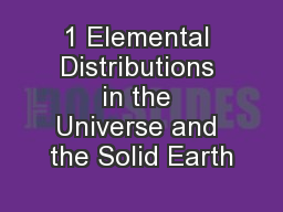 1 Elemental Distributions in the Universe and the Solid Earth