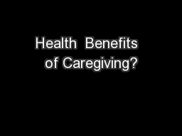 Health  Benefits  of Caregiving?