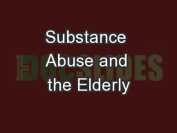 Substance Abuse and the Elderly