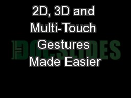 2D, 3D and Multi-Touch Gestures Made Easier
