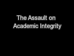 The Assault on Academic Integrity PowerPoint PPT Presentation