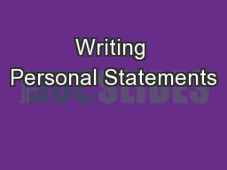 Writing Personal Statements PowerPoint PPT Presentation