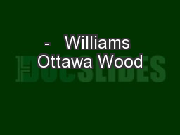 -   Williams Ottawa Wood
