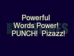 Powerful Words Power!  PUNCH!  Pizazz!