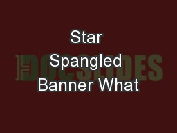 Star Spangled Banner What PowerPoint PPT Presentation