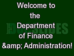 Welcome to the  Department of Finance & Administration!