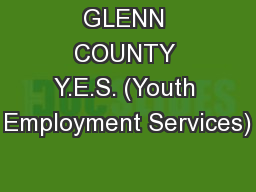 GLENN COUNTY Y.E.S. (Youth Employment Services)