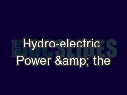 Hydro-electric Power & the