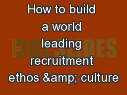 How to build a world leading recruitment ethos & culture