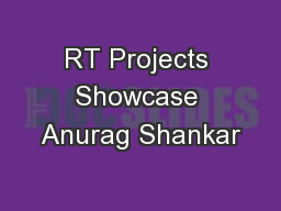 RT Projects Showcase Anurag Shankar