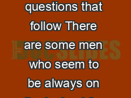 Directions for questions   Read the passage carefully and answer questions that follow There are some men who seem to be always on the lookout for trouble and to tell the truth they are seldom disappo