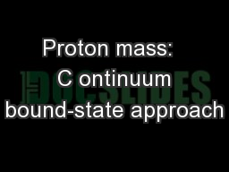 Proton mass:   C ontinuum bound-state approach