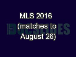 MLS 2016  (matches to August 26)