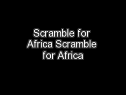 Scramble for Africa Scramble for Africa