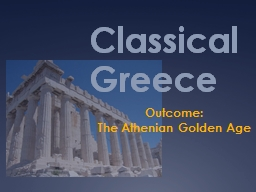 Classical Greece Outcome: