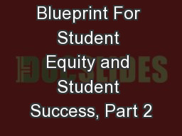 Creating a Blueprint For Student Equity and Student Success, Part 2