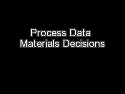 Process Data Materials Decisions