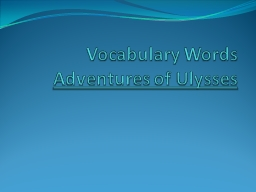 Vocabulary Words  Adventures of Ulysses