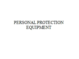 PERSONAL PROTECTION  E QUIPMENT PowerPoint PPT Presentation