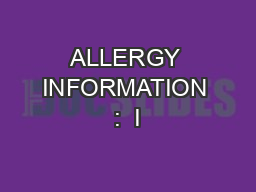 ALLERGY INFORMATION :  I
