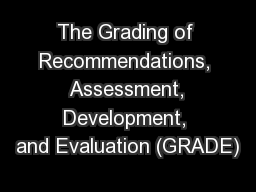 The Grading of Recommendations,  Assessment, Development, and Evaluation (GRADE)