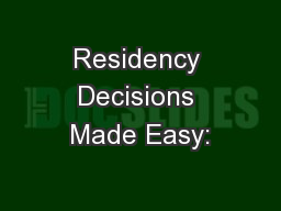 Residency Decisions Made Easy: