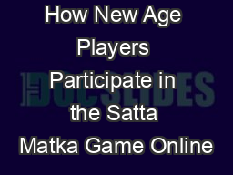 How New Age Players Participate in the Satta Matka Game Online