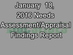 January  18,  2016 Needs Assessment/Appraisal Findings Report