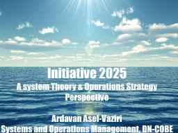 Initiative 2025 A system Theory & Operations Strategy  Perspective