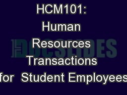 HCM101: Human Resources Transactions for  Student Employees