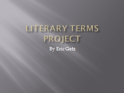 Literary Terms Project By Eric Getz
