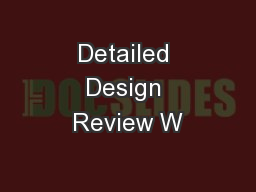 Detailed Design Review W