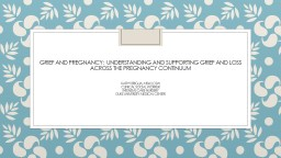 Grief and pregnancy:  understanding and supporting grief and loss across the pregnancy continuum