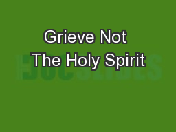 Grieve Not The Holy Spirit