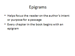 Epigrams Helps focus the reader on the author's intent or purpose for a passage