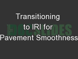 Transitioning to IRI for Pavement Smoothness