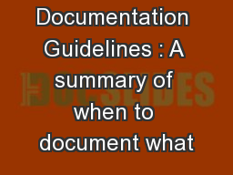 Documentation Guidelines : A summary of when to document what