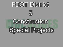 FDOT District 5 Construction Special Projects PowerPoint PPT Presentation