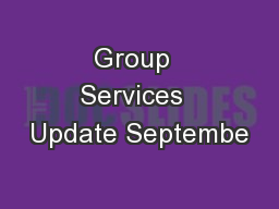Group  Services  Update Septembe PowerPoint PPT Presentation