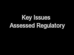 Key Issues Assessed Regulatory