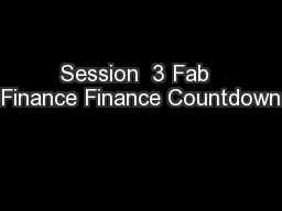 Session  3 Fab  Finance Finance Countdown