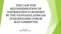 THE CASE FOR RECONSIDERATION OF INFORMATION FURNISHED