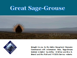 Great Sage-Grouse Brought to you by the Idaho Rangeland Resource Commission with information from,