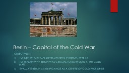 Berlin – Capital of the Cold War