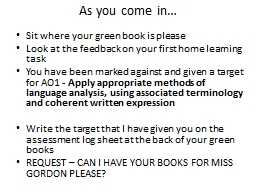As you come in… Sit where your green book is please