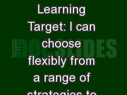 L6.4 Study Guide Learning Target: I can choose flexibly from a range of strategies to determine or