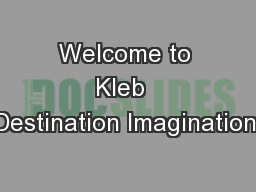 Welcome to Kleb  Destination Imagination!