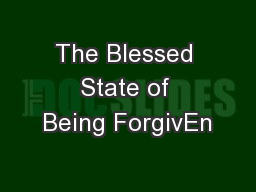 The Blessed State of Being ForgivEn