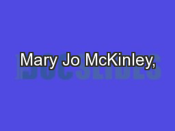 Mary Jo McKinley, PowerPoint PPT Presentation