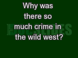 Why was there so much crime in the wild west?